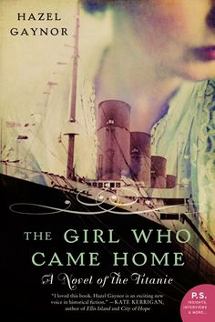 The Girl Who Came Home, A Novel of the Titanic, Hazel Gaynor, Book Review, Titanic Disaster, Historical Romance Fiction, William Morrow Publishers, Addergoole Fourteen,