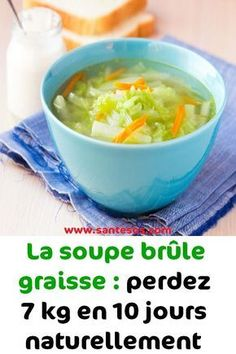 la soupe brûle la graisse / recette brûle la graisse / perdre du poids sainement et sans effort #perdredupoids #maigrir #maigrirvite #régimeminceur #recette