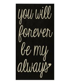 Take a look at this Black & Cream Forever Be My Always Wall Art by Vinyl Crafts on #zulily today!