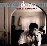 "GREG TROOPER ""Straight Down Rain"" (CD 2001) Madeira 12-Tracks **GREAT SHAPE**"
