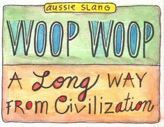 More Aussie Slang - pronounced with short oo like in wood Australia Living, Sydney Australia, Australia Travel, Australian Slang, Australian Animals, Word Of The Day, Lost & Found, Funny Signs, Red Centre