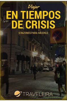 Viajar en tiempos de crisis: 5 razones para hacerlo