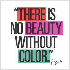 Words Quotes, Wise Words, Me Quotes, Sayings, Paint Quotes, Smart Quotes, Essie, Color Quotes, Quotes About Color