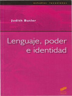 Lenguaje, poder e identidad / Judith Butler ; [traducción y prólogo, Javier Sáez y Beatriz Preciado]