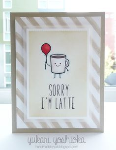 """Sorry I'm Latte"" by Handmade by Yuki 