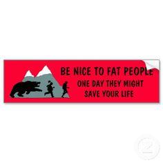 funny bumper stickers   Funny fat joke bumper sticker from Zazzle.com