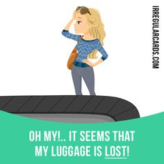 """Lose"" to no longer have something because you do not know where it is. Example: Oh my!.. It seems that my luggage is lost! Learning English can be fun! Visit our website: learzing.com #irregularverbs #englishverbs #verbs #english #englishlanguage #learnenglish #studyenglish #language #vocabulary #dictionary #efl #esl #tesl #tefl #toefl #ielts #toeic #easyenglish #funenglish #lose #losing"