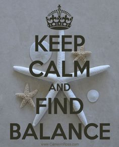 Keep Calm and Find Balance | camerinross.com (http://www.keepcalm-o-matic.co.uk)
