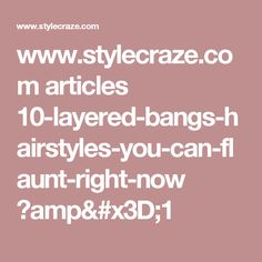 www.stylecraze.com articles 10-layered-bangs-hairstyles-you-can-flaunt-right-now ?amp=1