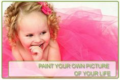 PAINT YOUR OWN PICTURE OF YOUR LIFE