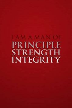 Be A Man Of Substanceprinciple Strength And Integrity