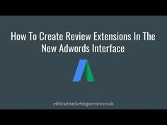 How To Create Review Extensions In The New Adwords Interfacehttps://youtu.be/-PJZWsOLnXg#adwords #ppc #digitalmarketing #onlinemarketing