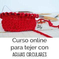 Un curso completo para tejer con agujas circulares, sin costuras, paso a paso…