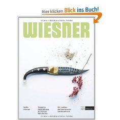 Avantgardistische Naturküche. Mit Lexikon der Geschmackskombinationen: Amazon.de: Stefan Wiesner, Andrin C.Willi, Michael Wissing: Bücher