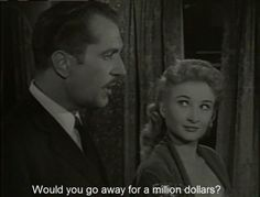 House on Haunted Hill, 1959 I wish I was married to Vincent Price. Then I could have bitter, passive aggressive arguments with him
