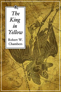 """""""The King in Yellow"""" by Robert W. Chambers"""