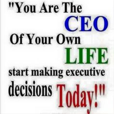 Life is about making decisions.