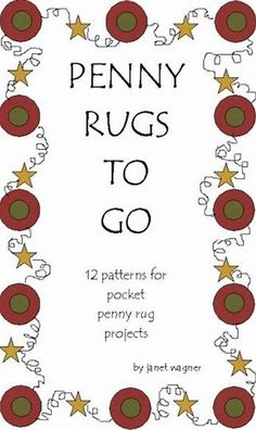More variety than just rugs. Penny Rugs to Go: 12 Patterns for Pocket Penny Rug Projects by Janet Wagner Penny Rug Patterns, Wool Applique Patterns, Felt Patterns, Felt Applique, Quilting Patterns, Print Patterns, Felted Wool Crafts, Felt Crafts, Wool Felting