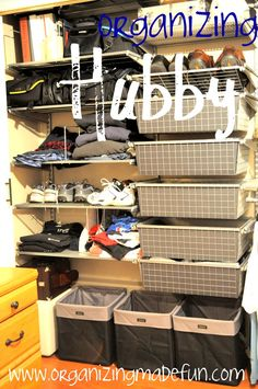 closet organization... I think my husband would be more eager to put away his clothes if all he had to do was throw them in bins!