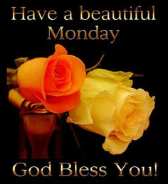 Have A Beautiful Monday, God Bless You monday monday quotes monday blessings monday images monday blessings quotes monday blessing images