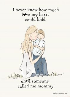 I Never Knew How Love My Heart Could Hold Until Someone Called Me Mommy | Sons