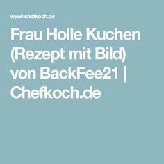 Frau Holle Kuchen (Rezept mit Bild) von BackFee21   Chefkoch.de