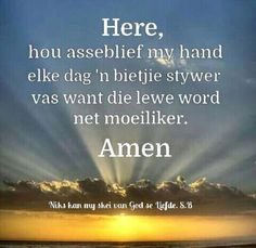 Bible Verses Quotes, Life Quotes, I Love You God, Afrikaanse Quotes, Inspirational Qoutes, Spiritual Disciplines, Religious Quotes, Christian Quotes, Positive Quotes