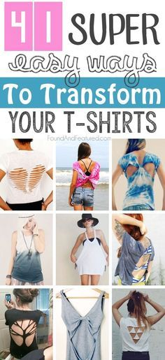 Incredibely easy ways to transform t-shirts. I LOVE these for summer! Easy enough for anyone to do. http://www.foundandfeatured.com/41-super-easy-ways-to-transform-your-t-shirts/