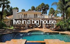 Live In A Big House
