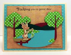 ~ Marilyn's Cricut Cards ~ Fishing you a great day