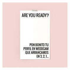 Are you ready? WeddCam, #laredsocialdebodas, http://weddcam.es/