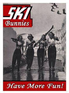 Ski Bunnies Have More Fun! Poster 18 x 24