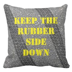 Keep the Rubber Side Down Tire Tracks Throw Pillow