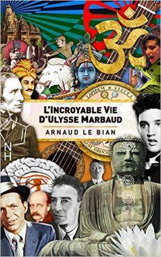 L'incroyable vie d'Ulysse Marbaud eBook: Arnaud LE BIAN: Amazon.fr: Boutique Kindle