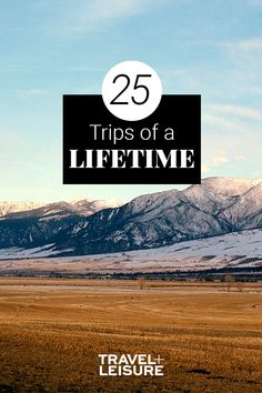 This isn't your average trip. Take your family vacation to the next level with 25 destinations worthy of your bucket-list. #Travel #BucketList #TravelIdeas #Summer #SummerVacation #FamilyVacation #WheretoTravel #Fall #Destinations #Photography #Blog #TravelBlog | Travel + Leisure - 25 Trips of a Lifetime
