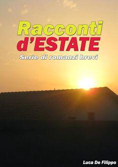 Peccati di Penna: SEGNALAZIONE - Racconti D'Estate di Luca De Filipp...