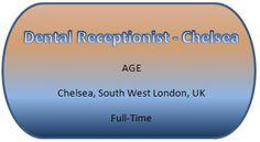 NEW JOB VACANCIES FROM AGE121...WWW.AGE121.COM/RECRUITMENT Dental Receptionist, New Job Vacancies, West London
