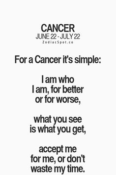 charming life pattern: cancer - quote - accept me for me :) horoscope