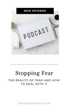 Living in fear is no way to live. Dealing with fear will give you a new way to live! Tune in to this new podcast episode on The Thought Vault. #fear #overcome #personaldevelopment