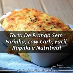 Anota aí Torta De Frango Sem Farinha, Low Carb, Fácil, Rápida e Nutritiva! Low Carb Recipes, Cooking Recipes, Healthy Recipes, Tortas Low Carb, Comidas Light, Portuguese Recipes, Low Carb Diet, Creme, Food And Drink