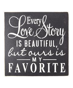 Another great find on #zulily! 'Every Love Story...' Wall Sign #zulilyfinds