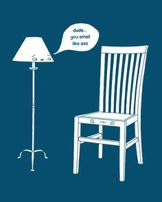 CRUDE. But if furniture could talk.....    cool funny graphic design chicquero chair smeel like ass