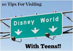 10 Tips For Visiting Disney World with Teens!! #DisneyMom #TravelBlogger