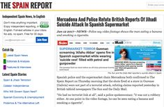 """Spanish supermarket says mega viral story it was attacked by a man shouting """"Allahu Akbar"""" is false"""