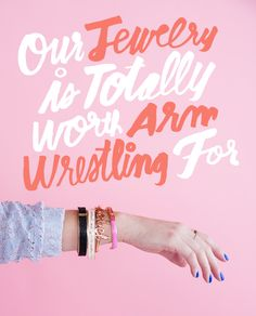 typography   our jewelry is totally worth arm wrestling for   ban.do