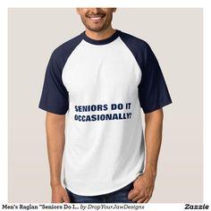 "Play ball in this humorous raglan ""Seniors Do It Occasionally"" baseball t-shirt!"