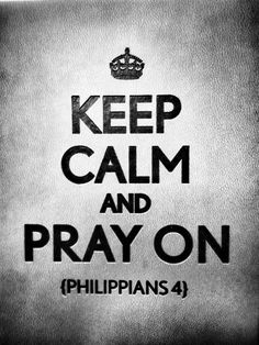 Keep Calm and Pray on wallpaper black and white quote