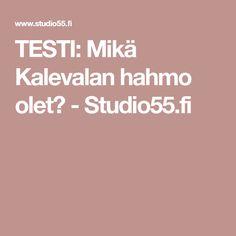 TESTI: Mikä Kalevalan hahmo olet? - Studio55.fi