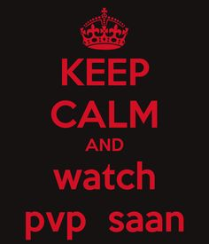 Keep calm and watch pvp saan!
