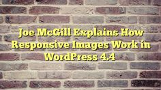 One of the key features in WordPress 4.4 is responsive images. Joe McGill, who is helping to merge the feature to core, joined me for a thirty minute interview to explain how it works. When users upload images in WordPress, it automatically crops new images to smaller sizes. For example, if you upload an image …